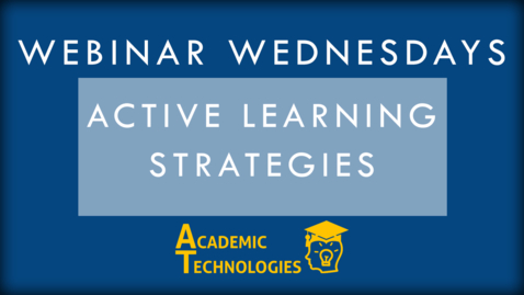 Thumbnail for entry Active Learning Strategies - Webinar Wednesday 3-9-16