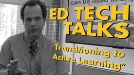 Thumbnail for entry Ed Tech Talks: Transitioning to Active Learning
