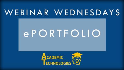Thumbnail for entry ePortfolio - Webinar Wednesdays 10-28-15