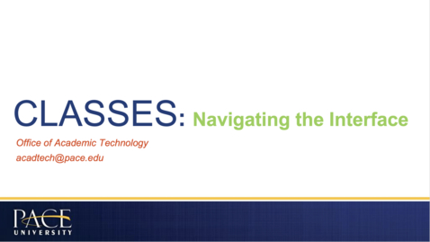 Thumbnail for entry CLASSES: Navigating the Interface