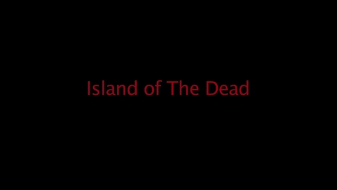 Thumbnail for entry Island of the Dead