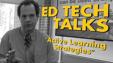 Thumbnail for entry Ed Tech Talks: Active Learning Strategies