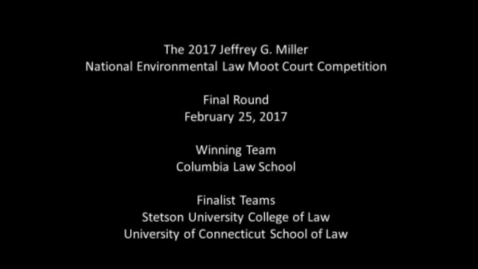 Thumbnail for entry National Environmental Moot Court Competition Final Round 2017