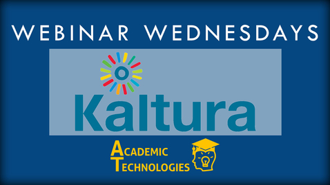 Thumbnail for entry Kaltura - Webinar Wednesdays 12-02-15