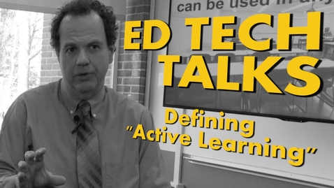 Thumbnail for entry Ed Tech Talks: Defining Active Learning