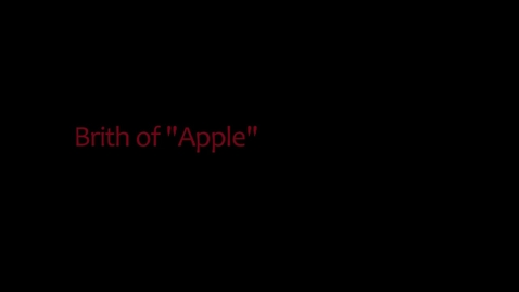 Thumbnail for entry Birth of Apple