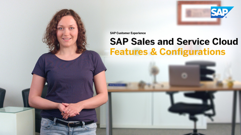 Thumbnail for entry Introduction to Features & Configurations: SAP Sales Cloud and SAP Service Cloud