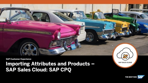 Thumbnail for entry Importing Attributes and Products - SAP CPQ