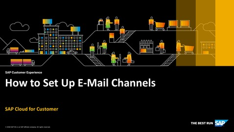 Thumbnail for entry How to Set Up E-Mail Channels - SAP Cloud for Customer