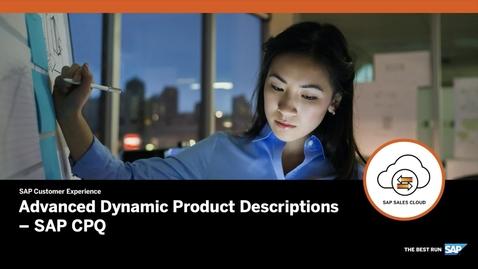 Thumbnail for entry Advanced Dynamic Product Descriptions - SAP CPQ