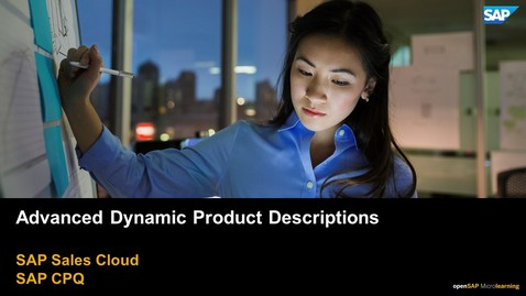 Thumbnail for entry Advanced Dynamic Product Descriptions - SAP CPQ