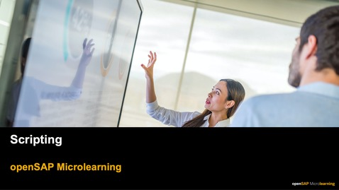 Thumbnail for entry Scripting - openSAP Microlearning