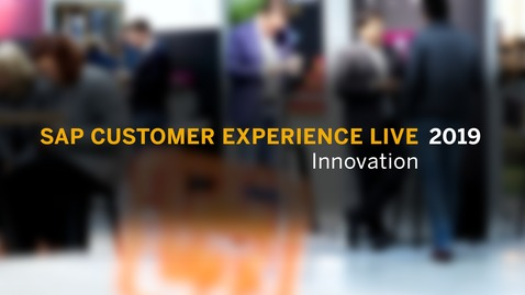 Thumbnail for entry SAP Customer Experience LIVE 2019: Innovation - SAP CX Innovation Office