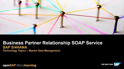 Thumbnail for entry Business Partner Relationship SOAP Service - SAP S/4HANA