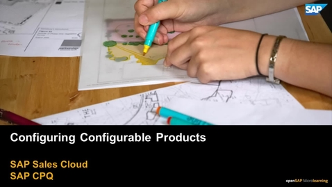 Thumbnail for entry Creating Configurable Products - SAP CPQ