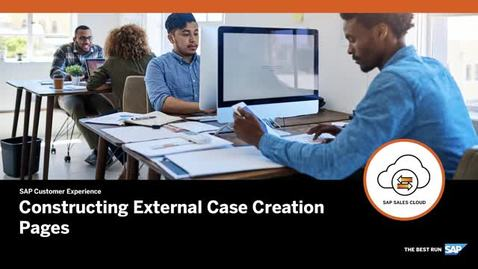 Thumbnail for entry Constructing External Case Creation Pages - SAP Sales Cloud: Workflow