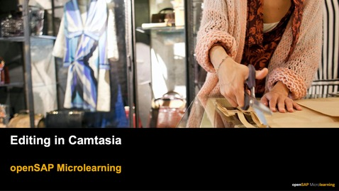 Thumbnail for entry Editing in Camtasia - openSAP Microlearning
