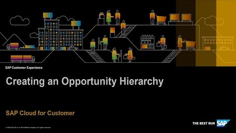 Thumbnail for entry How to Create an Opportunity Hierarchy - SAP Cloud for Customer