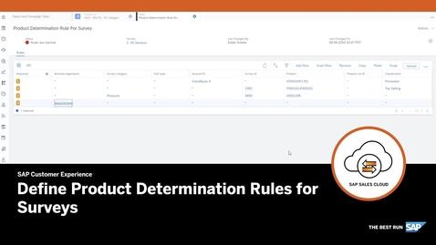 Thumbnail for entry Define Product Determination rules for Survey - SAP Sales Cloud