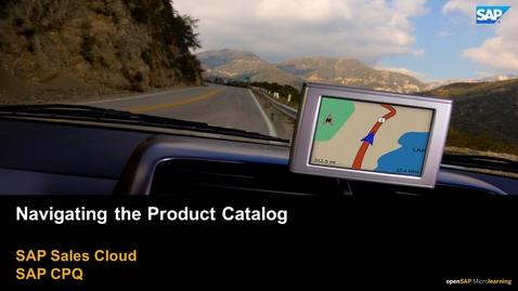 Thumbnail for entry Navigating the Product Catalog - SAP CPQ