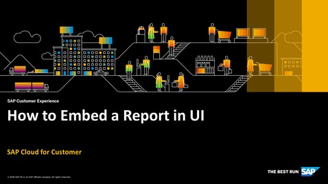 Thumbnail for entry How to Embed a Report in UI - SAP Cloud for Customer