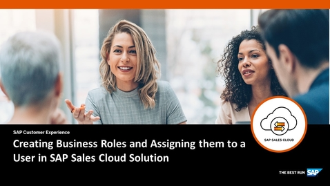 Thumbnail for entry Creating Business Roles and Assigning Users in SAP Sales Cloud Solution