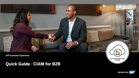 Thumbnail for entry Quick Guide - CIAM for B2B - SAP Customer Data Cloud