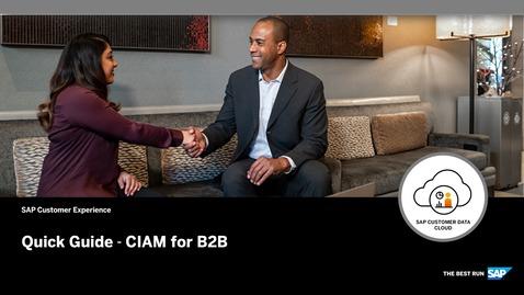 Quick Guide - CIAM for B2B - SAP Customer Data Cloud
