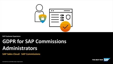 Thumbnail for entry GDPR for Administrators - SAP Sales Cloud: SAP Commissions
