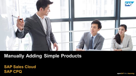 Thumbnail for entry Manually Adding Simple Products - SAP CPQ