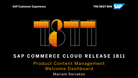 Thumbnail for entry Product Content Management: New Welcome Dashboard - SAP Commerce Cloud Release 1811