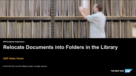 Thumbnail for entry Relocate Documents into Folders in the Library - SAP Sales Cloud