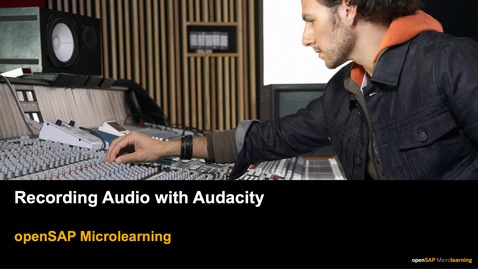 Thumbnail for entry Recording Audio with Audacity - openSAP Microlearning