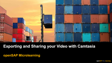 Thumbnail for entry Exporting and Sharing your Video with Camtasia - openSAP Microlearning