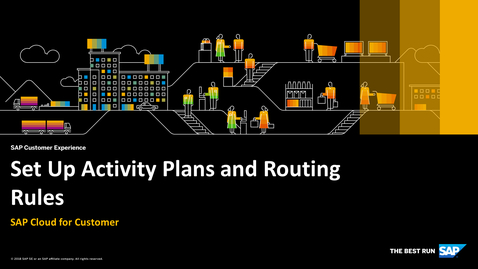 Thumbnail for entry Set Up Activity Plans and Routing Rules - SAP Cloud for Customer