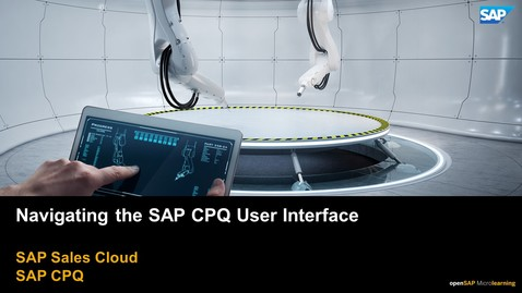 Thumbnail for entry Navigating the SAP CPQ User Interface - SAP CPQ