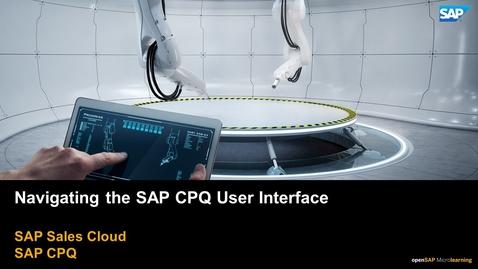 Thumbnail for entry Navigating the SAP CPQ User Interface - SAP CPQ