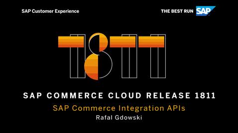 Thumbnail for entry Integration APIs - SAP Commerce Cloud Release 1811