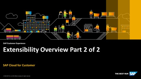 Thumbnail for entry Extensibility Overview Part 2 of 2 - SAP Cloud for Customer