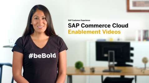 Thumbnail for entry Introduction to the SAP Commerce Cloud Enablement Videos