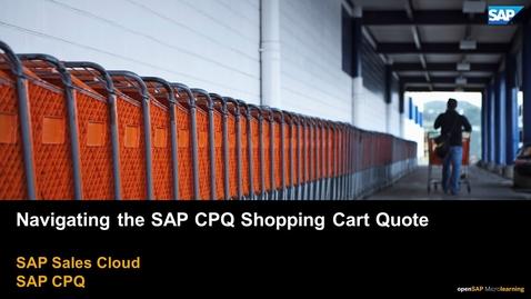 Thumbnail for entry Navigating the SAP CPQ Shopping Cart/Quote - SAP CPQ