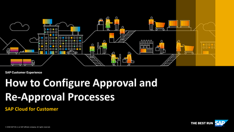 Thumbnail for entry How to Configure Approval and Re-Approval Processes - SAP Cloud for Customer