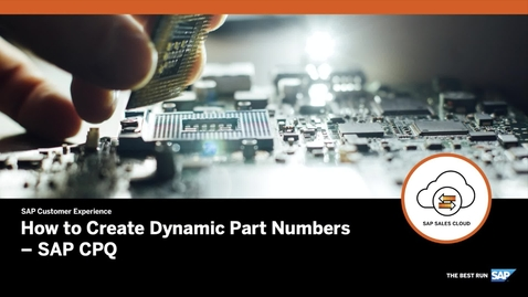 Thumbnail for entry How to Create Dynamic Part Numbers - SAP CPQ