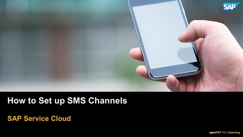 Thumbnail for entry How to Connect With an External SMS Provider - SAP Service Cloud