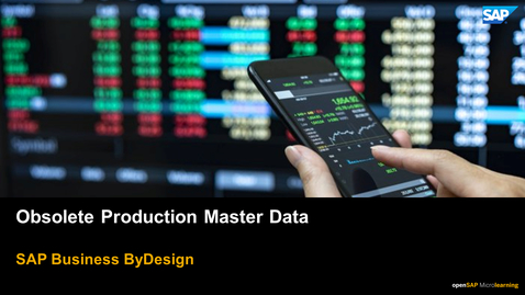 Thumbnail for entry Obsolete Production Master Data - SAP Business ByDesign