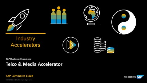 Thumbnail for entry Industry Accelerators - Telco & Media - SAP Commerce Cloud