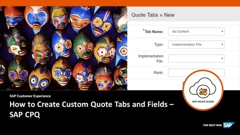 Thumbnail for entry How to Create Custom Quote Tabs and Fields - SAP CPQ