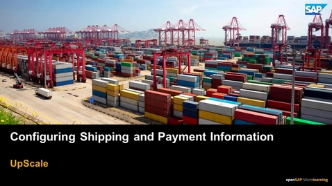 Thumbnail for entry Configuring Shipping and Payment Information - SAP Upscale Commerce