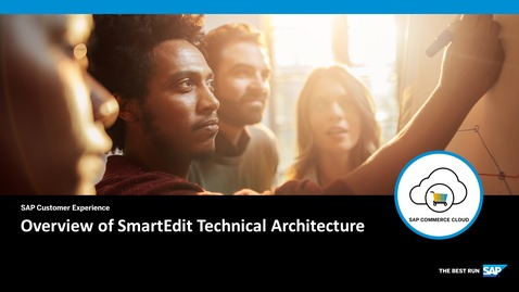 Thumbnail for entry Overview and Technical Architecture of SmartEdit - SAP Commerce Cloud
