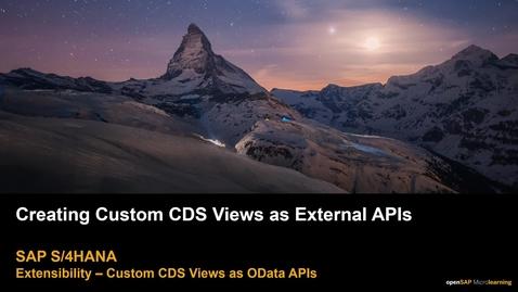 Thumbnail for entry Creating Custom CDS Views as External APIs - S/4HANA Extensibility